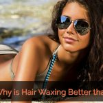 why is hair waxing better than shaving?