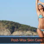 Post-wax skin care tips from Brazil's Waxing center